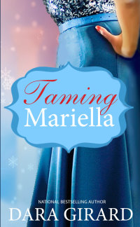 Cover of Taming Mariella by Dara Girard