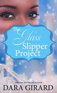 Cover of The Glass Slipper Project by Dara Girard