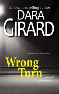 Cover of Wrong Turn by Dara Girard